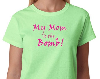 Mother's Day - My Mom is the BOMB!  T-Shirt