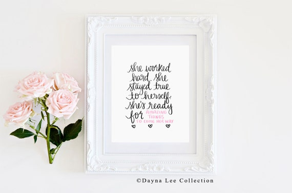 She worked hard - Original Inspirational Quote Hand Lettered Art Print