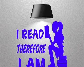 Vinyl I Read Therefore I Am Wall Decal, Vinyl Decal, Reading Wall Decal