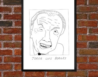 Badly Drawn Jorges Luis Borges - Literary Poster - *** BUY 4, GET A 5th FREE***