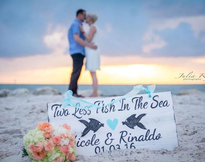 Beach Wedding Sign Nautical Wedding Decor, Two Less Fish In The Sea, Turquoise Wedding Decor Beach Sign
