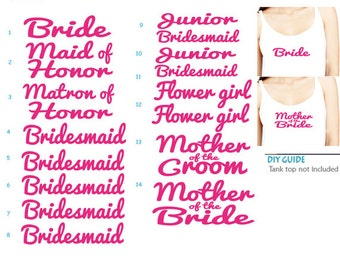 Set of 14 ,1- Bride,1Maid of Honor,1Matron of Honor,5 Bridesmaids,2-Junior Bridesmaid,2Flower girl,1Mother of Bride,1Mother of Groom iron on