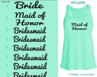 Set of 8,1- Bride ,1-Maid of Honor, 6 - Bridesmaid  Iron on , Bachelorette party iron on transfers