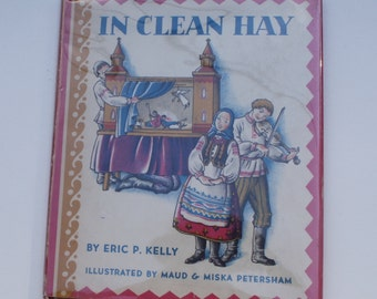 In Clean Hay by Eric P. Kelly (Illustrated by Maud & Miska Petersham) - The MacMillan Company 1953 - First Edition