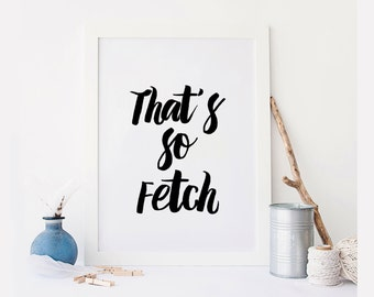 So Fetch, Funny quote - Poster, Fitness Motivation, Funny poster art