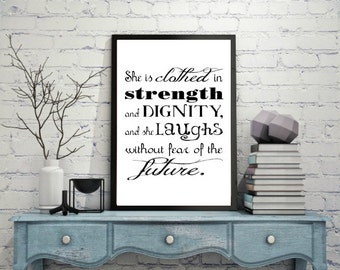 She is Clothed in Strength and Dignity and she Laughs without fear of the future, Strong Woman, Proverbs 31, Feminist Quotes, Strong Girls