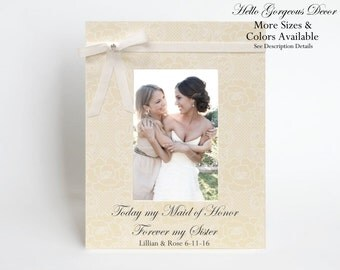 Maid Of Honor Sister Thank You Gift Ideas Picture Frame Ask Proposal Today My Matron of Honor Forever My Sister Personalized Custom Photo