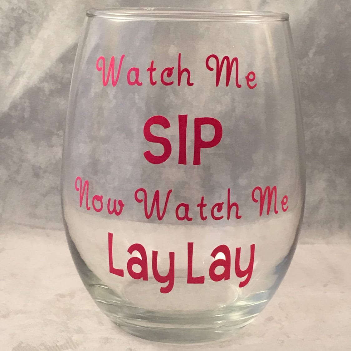 Funny wine glass watch me sip now watch me lay for Cute quotes for wine glasses