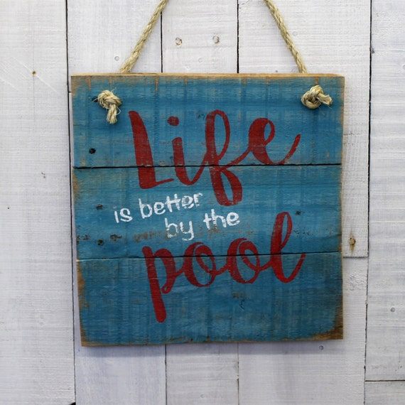 Life Is Better By The Pool Sign Rustic Decor Hand Painted