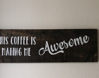 This Coffee is Making Me Awesome pallet wood sign