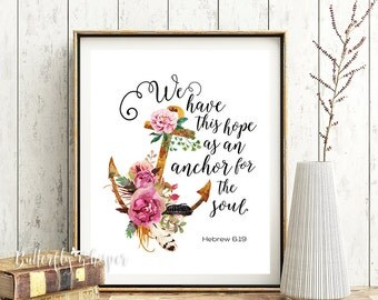 Bible verse wall art, Christian scripture print, We have this hope, Anchor for the soul print, Hebrew 6:19, Christian wall art decor print