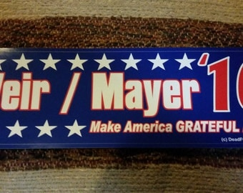 "2 Bob Weir / John Mayer - 2016 - Make America Grateful Again - Grateful Dead 3"" x 10"" Bumper Stickers - TWO STICKERS - Free Shipping"