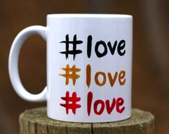 Love Coffee Mug- Handpainted Mug- Handwritten Mug- Unique Birthday Mug- Valentines Day Mug- Mug Gift For Her- Coffee Lover Gift