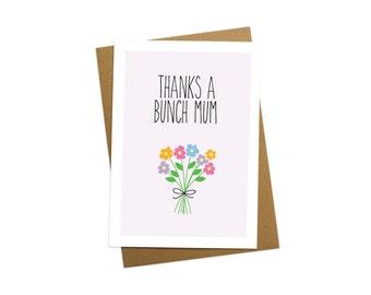 Thanks a bunch mum - Greetings card - Birthday Card - Mothers day card - Birthday Card - Mothers day gift