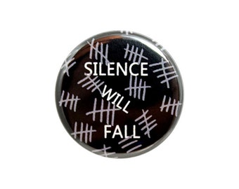 """Silence Will Fall Button, Doctor Who Fan Badge, The Silence Button,  Pinback Button, 1.25"""" Button - X06"""