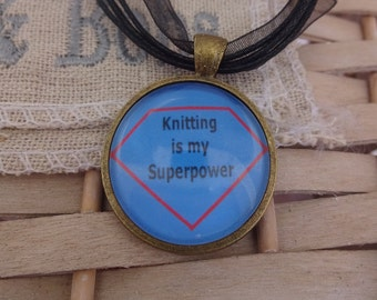 Funny Pendant, Joke necklace, knitting is my superpower, Knitter friend gift, humorous jewelry, Quote glass pendant, Gift for her