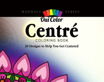 Centré: 30 Designs to Help Get You Centered (Coloring Book) (Mandala Series) (Volume 1)