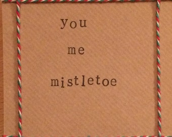 You me mistletoe handmade Christmas card