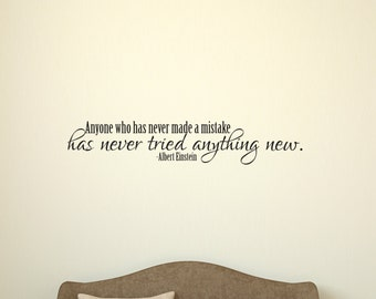 Anyone who has never made a mistake has never tried anything new - Albert Einstein Vinyl Wall Decal