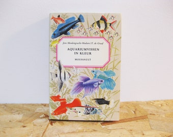 Vintage Illustrated Aquarium Fish Book Moussault 'Aquariumvissen in kleur'