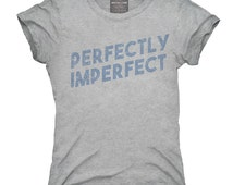 Perfectly Imperfect T-Shirt, Hoodie, Tank Top, Sleeveless