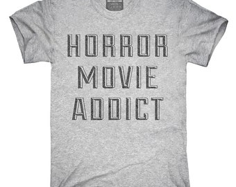 Horror Movie Addict T-Shirt, Hoodie, Tank Top, Gifts