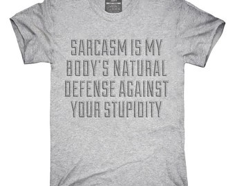 Sarcasm Stupidity Defense Funny T-Shirt, Hoodie, Tank Top, Gifts