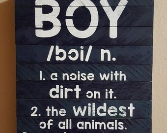 """Boy, A Noise With Dirt On It..., 11.25""""x14"""", Rustic Sign"""