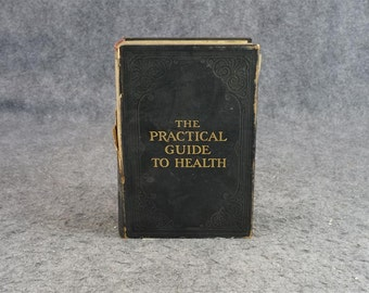 The Practical Guide To Health By Frederick M. Rossiter C. 1913