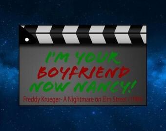 Freddy Krueger (Quote) Fridge Magnet. Nightmare on Elm Street. I'm Your Boyfriend Now Nancy
