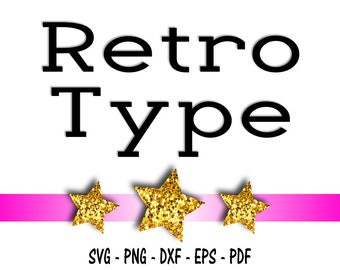 Retro Type Font Design Files For Use With Your Silhouette Studio Software, DXF Files, SVG Font, EPS Files, Png Font, Font Silhouette