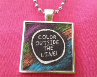 Color Outside The Lines * Motivational Quotes Inspirational Jewelry Necklace Pendant Gift