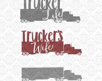 Trucker Truck Driver Big Rig 18 Wheeler Daddy Wife Life SVG DXF STUDIO Ai Eps Scalable Vector Instant Download Commercial Cricut SIlhouette