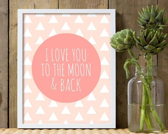 I Love You to the Moon and Back, quote for girls nursery, baby girls nursery decor, pink nursery art, girls pink nursery, i love you quote