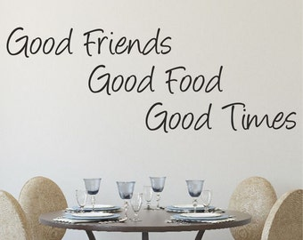 Good Friends Food Times VINYL Wall Art Sticker Quote