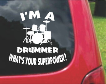 Set (2 Pieces) I'm a Drummer  What's Your Superpower? Sticker Decals 20 Colors To Choose From.  U.S.A Free Shipping