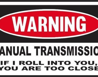 2 Pieces Funny Warning  MANUAL TRANSMISSION  Vinyl Decals Stickers Full Color/Weather Proof. U.S.A Free Shipping