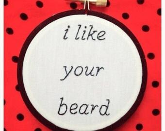 """3"""" I Like Your Beard Embroidery Hoop Art"""