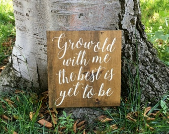 Rustic Home Decor,Rustic Wedding Decor,Rustic Wedding Sign,Bridal Shower Gift,Wedding Gift,Farmhouse,Grow old with me the best is yet to be