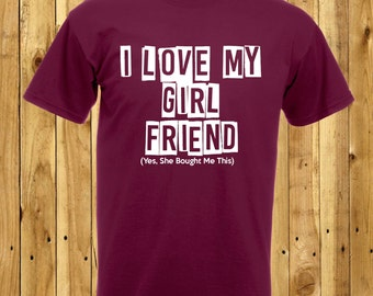 Valentines Day T-Shirt, Boyfriend Valentines Gift, Love My Girlfriend, Boyfriend Anniversary Present, Gifts For Him, Girlfriend Present Gift
