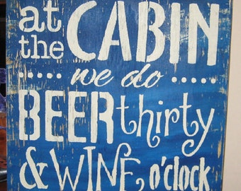 At the Cabin we beer thirty & wine o'clock........wall plaque/Christmas/holiday/sign/horse/tree/family