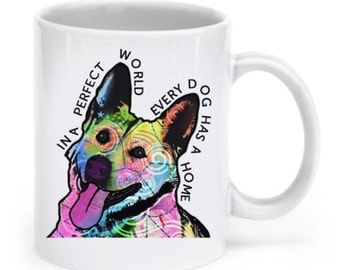 German shepherd mug - In a perfect world, every dog has a home - german shepherd gift