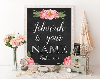JEHOVAH is your NAME   Psalm 83:18   JW   Song 138   Bible Verse   Wall Art   0035