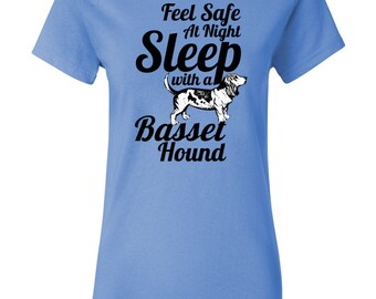 Basset Hound T-shirt - Feel Safe at Night Sleep With a Basset Hound - My Dog Basset Hound Womens T-shirt