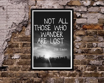 Not all those who wander are lost quote.