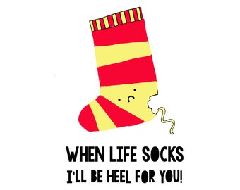 Thinking of you greeting card - Funny sock pun - when life socks I'll be heel for you