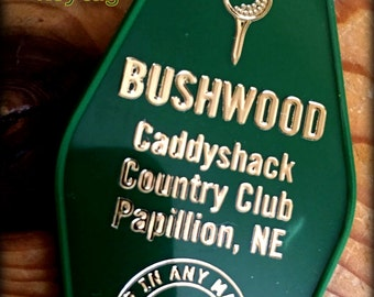 New! CADDYSHACK inspired BUSHWOOD Country Club Keytag