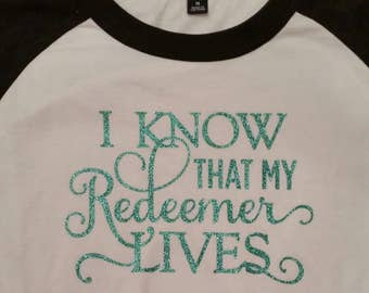 I Know That My Redeemer Lives Raglan Shirt