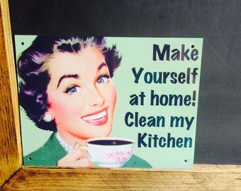 Make Yourself At Home And Clean My Kitchen Vintage Retro Wall Hanging Metal Sign