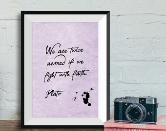 We are twice armed if we fight with faith, Plato printable quote, Philosophy quotes prints, Printable wall art, Plato poster, Plato quotes